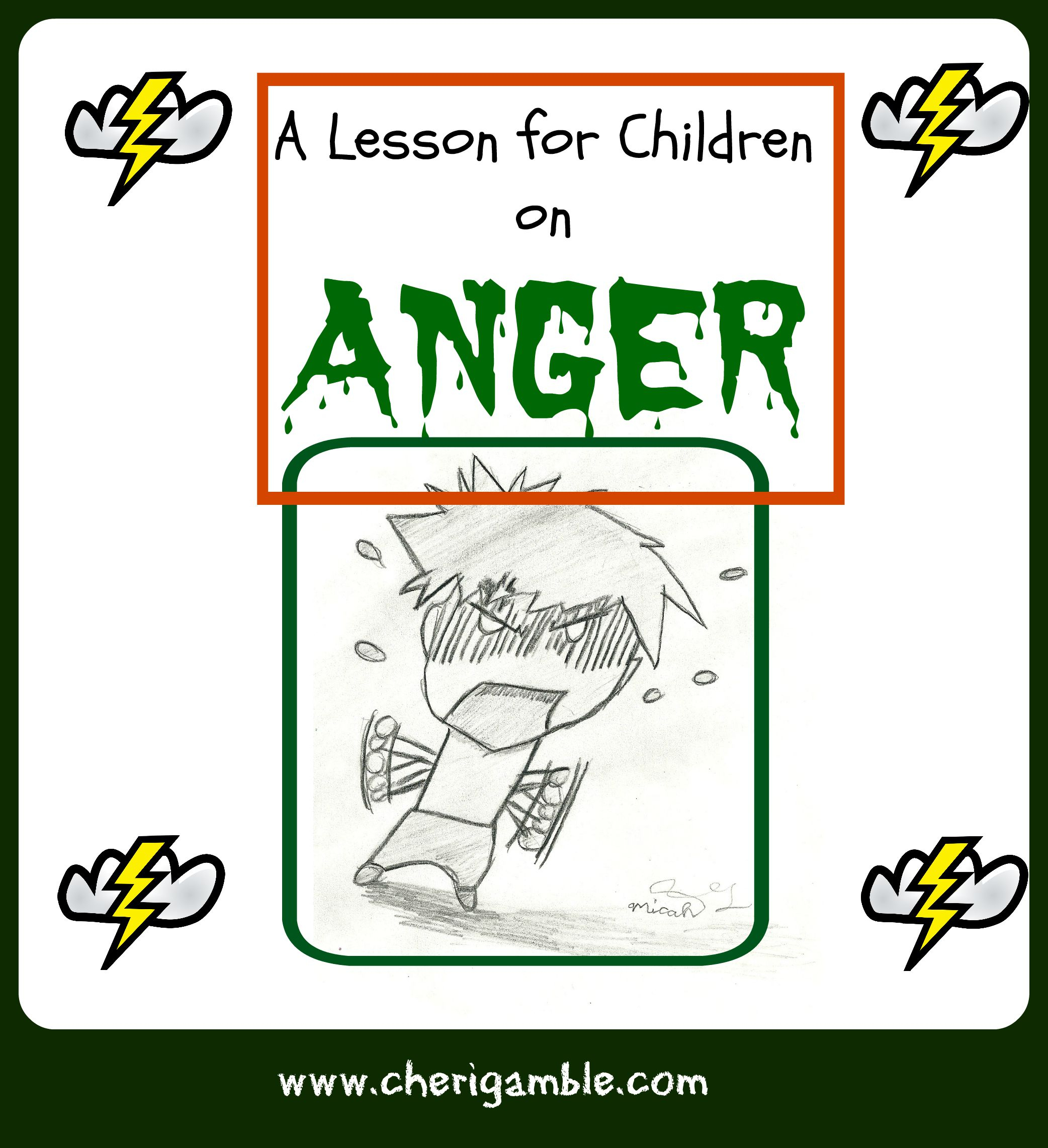 A Lesson For Children On Anger (From James 1:19-21) – Cheri Gamble - Free Printable Children's Bible Lessons