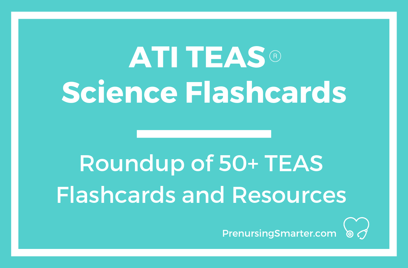 Ati Teas Science Flashcards | Prenursing Smarter - Free Printable Teas Test Study Guide