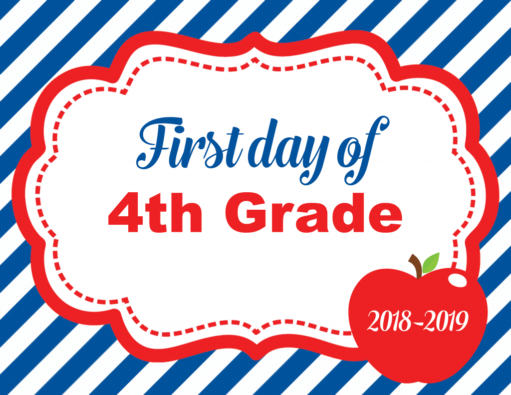 First Day Of School Sign - Free Printables - Behind The Scenes Belle - First Day Of Fourth Grade Free Printable