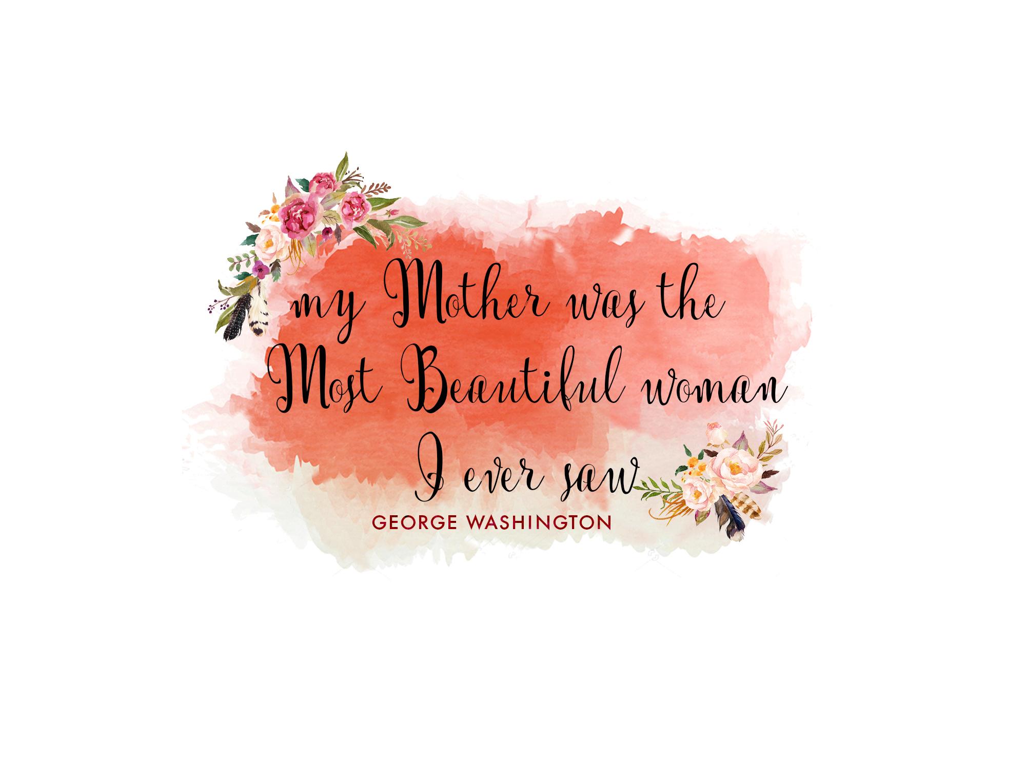 Free Mother's Day Printable George Washington Quote - Free Printable Mothers Day Cards No Download