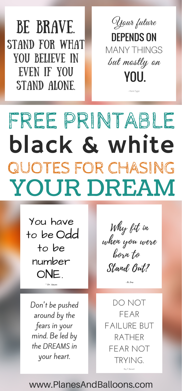 Free Printable Black And White Quotes For Chasing Your Dream - The Year You Were Born Printable Free