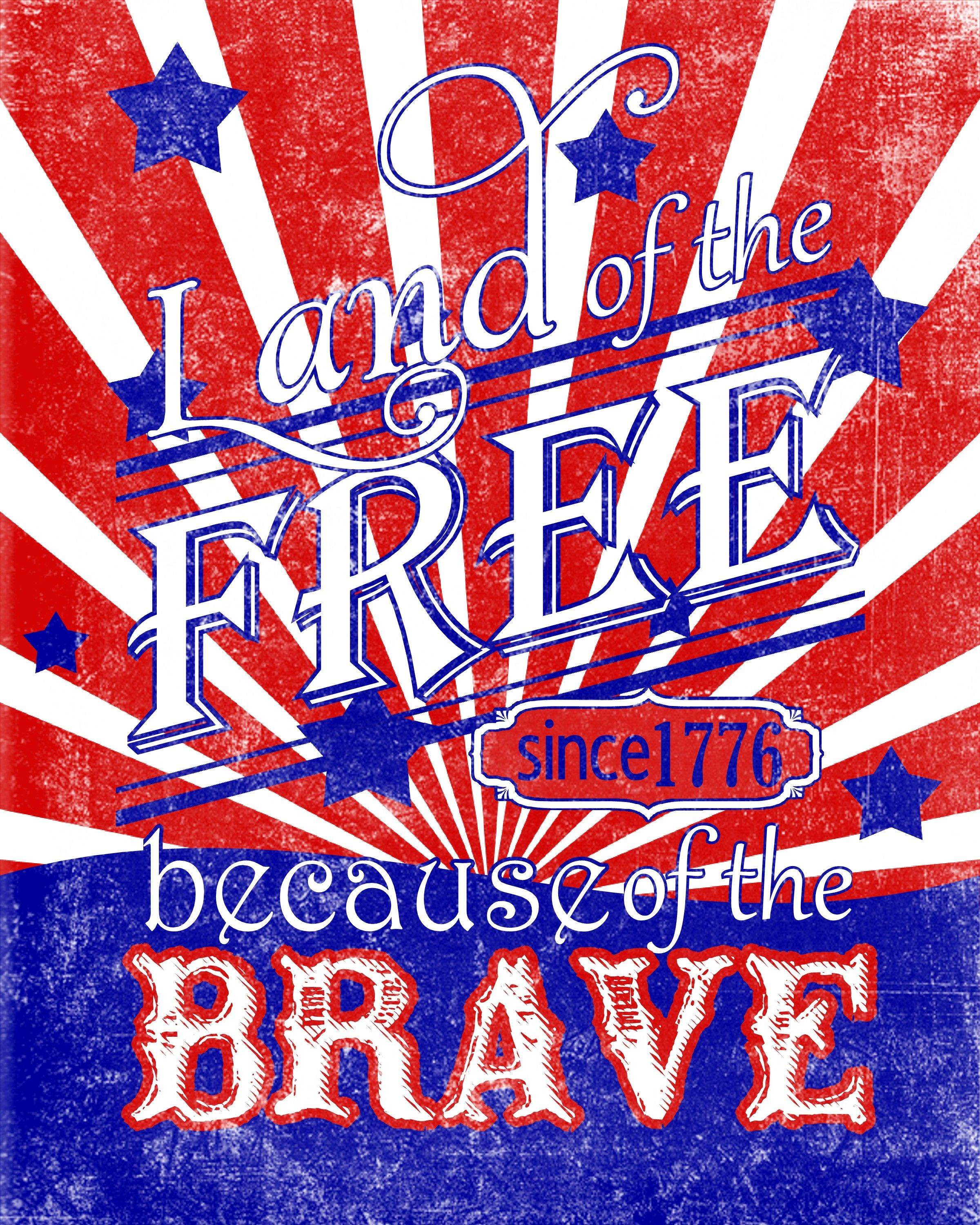 Free Printable: Land Of The Free Because Of The Brave   America The - Home Of The Free Because Of The Brave Printable