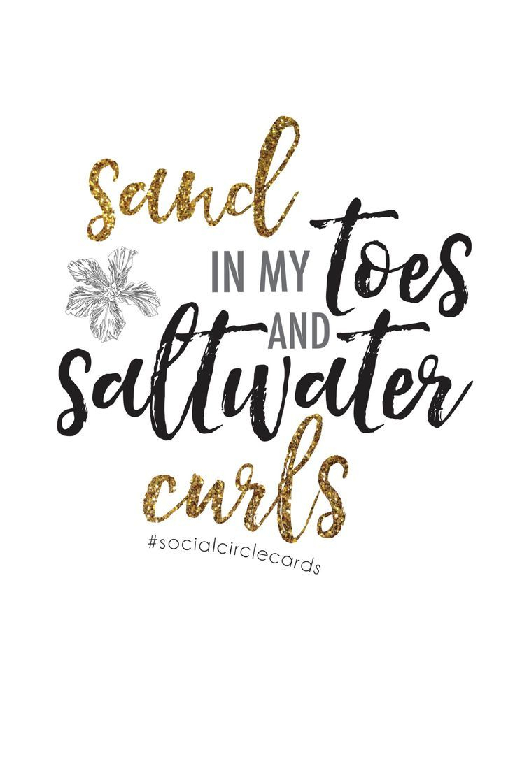 "Free Printable Quote ""sand & Saltwater"" 