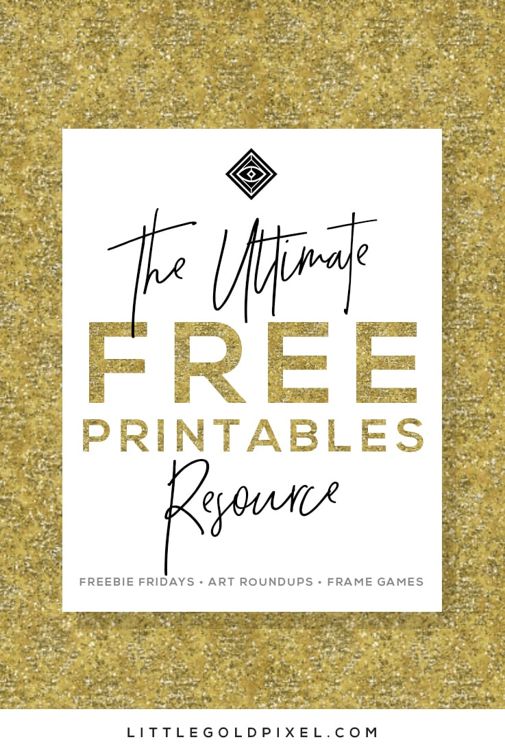 Free Printables • Design & Gallery Wall Resources • Little Gold Pixel - Free Printable Wall Art 8X10