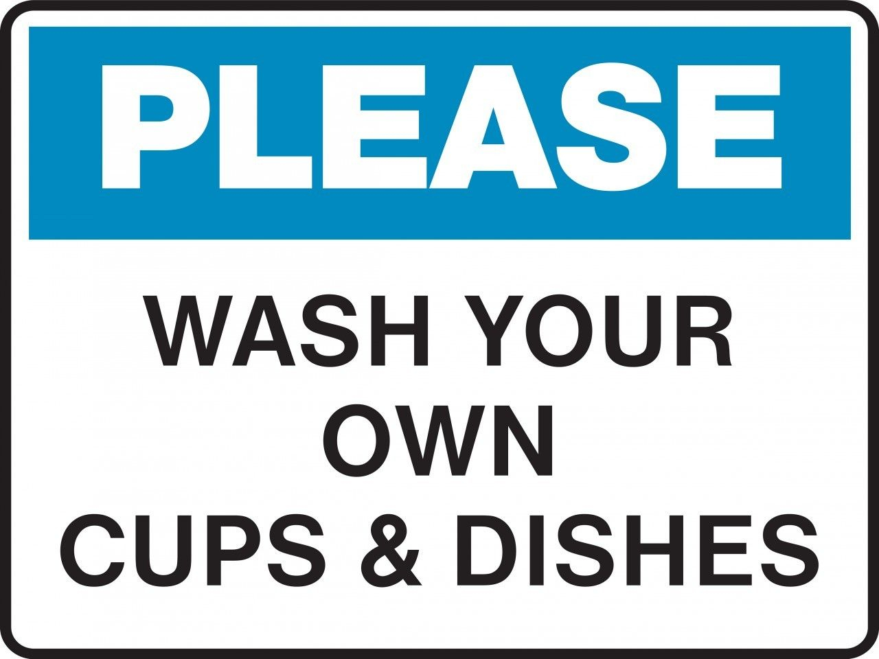 Housekeeping Sign - Please - Wash Your Own Cups And Dishes In 2019 - Free Wash Your Hands Signs Printable