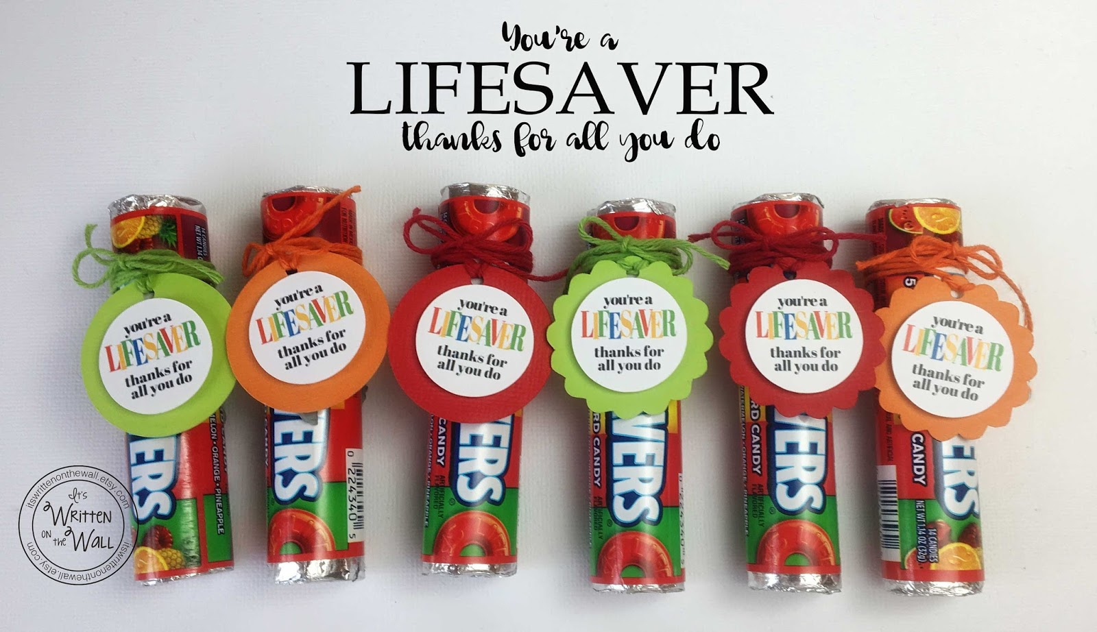 It's Written On The Wall: You're A Lifesaver—Thanks For All You Do - Free Printable Lifesaver Tags