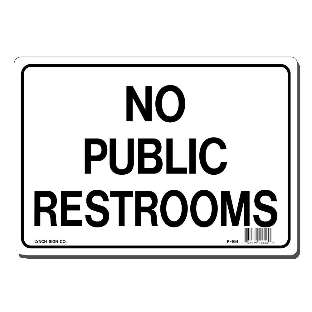 Lynch Sign 10 In. X 7 In. No Public Restrooms Sign Printed On More - Free Printable No Restroom Signs