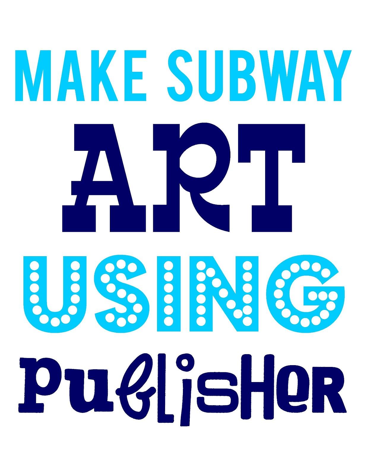 Make Subway Art Using Publisher - Free Printable Subway Art Template