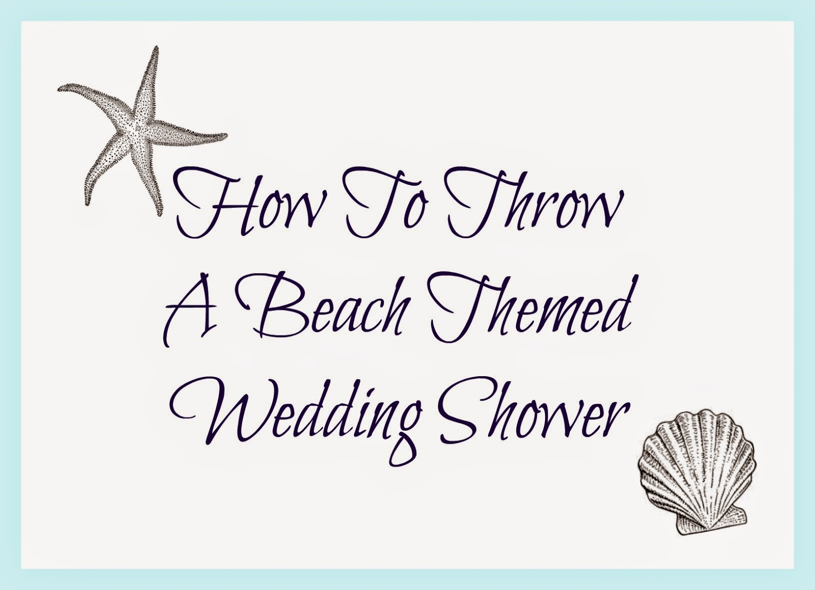 My Favorite Things: Jess's Beach Themed Wedding Shower // Moh // May - Free Printable Beach Theme Bridal Shower Invitations