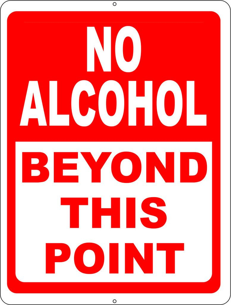 """No Alcohol Beyond This Point Sign 