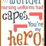 No Wonder Nursing Uniforms Had Capes [Free, Printable Card   Nurses Day Cards Free Printable