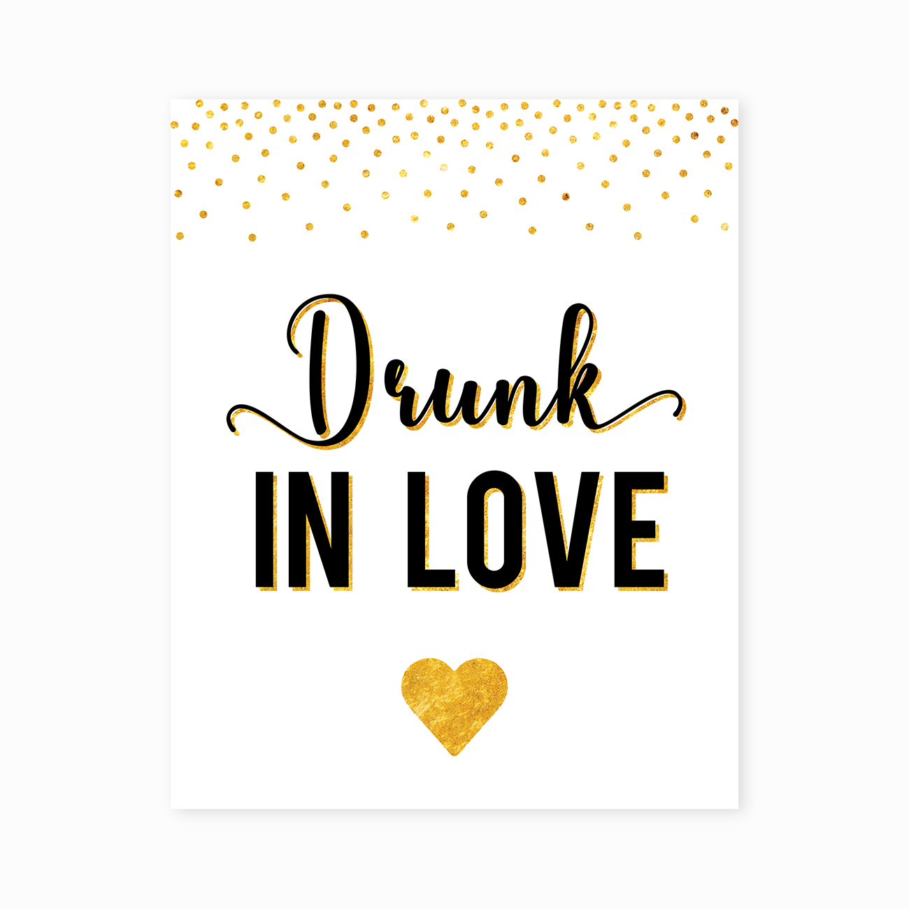 """Printable Bachelorette Party Gold """"Drunk In Love"""" Sign – Little - Free Printable Bachelorette Signs"""