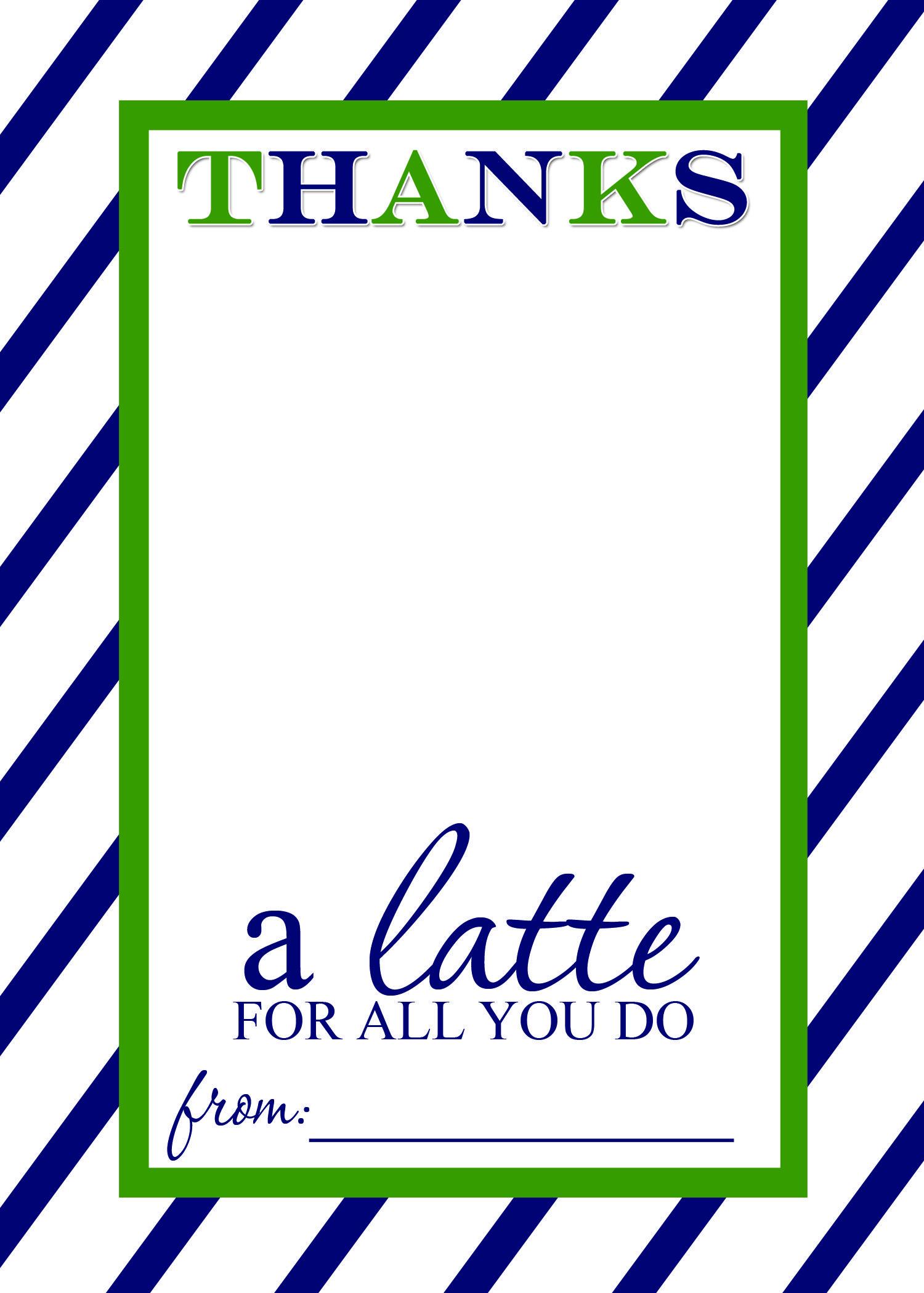 Teacher Appreciation Gift Idea - Thanks A Latte Free Printable Card - Thanks A Latte Free Printable Tag